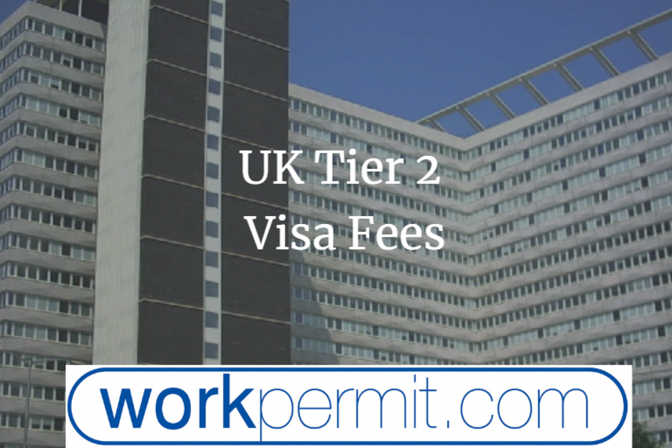 UK Tier 2 Visa Fees